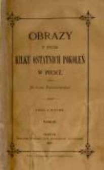 Obrazy z życia kilku ostatnich pokoleń w Polsce. T. 4