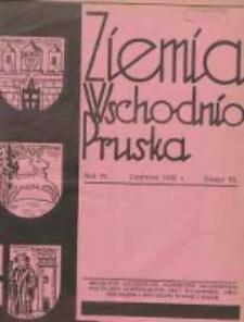 Ziemia Wschodnio-Pruska: miesięcznik poświęcony zagadnieniom polityczno-gospodarczym Prus Wschodnich oraz obyczajom i zwyczajom Warmji i Mazur 1932.06 R.4 Nr6