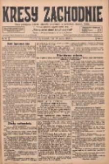 Kresy Zachodnie: pismo poświęcone obronie interesów narodowych na zachodnich ziemiach Polski 1928.03.29 R.6 Nr74