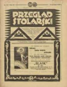 Przegląd Stolarski: dwutygodnik poświęcony zagadnieniom architektury wnętrz a mianowicie: stolarstwu, rzeźbiarstwu, tapicerstwu, tokarstwu, koszykarstwu, zdobnictwu oraz handlowi mebli: organ Związku Polskich Cechów Stolarskich 1932.12.16 R.6 Nr24