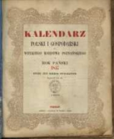Kalendarz Polski i Gospodarski dla Wielkiego Księstwa Poznańskiego na Rok Pański 1857 który jest rokiem zwyczajnym mającym dni 365.