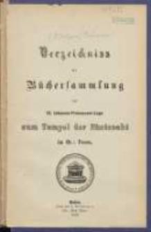 Verzeichniss der Büchersammlung der St. Johannis-Freimaurer-Loge zum Tempel der Eintracht im Or. Posen