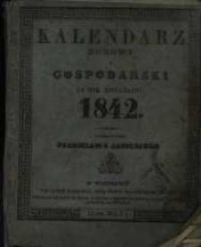 Kalendarz Domowy i Gospodarski na Rok Zwyczajny 1842 maiący dni 365 wydawany przez Stanisława Janickiego