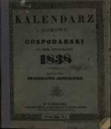 Kalendarz Domowy i Gospodarski na Rok Zwyczajny 1838 maiący dni 365 wydawany przez Stanisława Janickiego