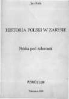 Historia Polski w zarysie. Polska pod zaborami