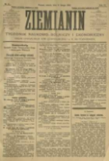 Ziemianin. Tygodnik naukowo-rolniczy i ekonomiczny; organ Centralnego Towarzystwa Gospodarczego w Wielkiem Księstwie Poznańskiem 1905.02.11 R.55 Nr6