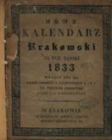Nowy Kalendarz Krakowski na Rok Panski 1833 mający dni 365 podług układu F. X. Ryszkowskiego F. i M. Doktora. na południk krakowski przez A. Z. wyrachowany.