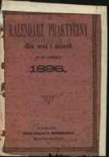 Kalendarz Praktyczny dla Wsi i Miast na rok przestępny 1896.
