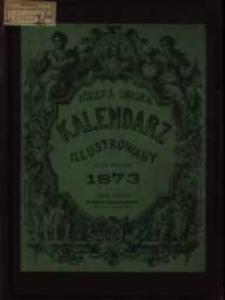 Józefa Ungra Kalendarz Warszawski Popularno-Naukowy Illustrowany na rok zwyczajny 1873 który ma dni 365