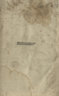 Heroides, cum commentis Antonii Volsci et Hubertini Clerici; Sappho et Ibis, cum commento Domitii Calderini