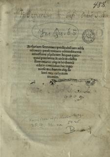 Rosarium sermonum, cum additionibus Illuminati Novariensis rt Samuelis Cassinensis. Pars I