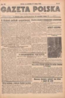Gazeta Polska: codzienne pismo polsko-katolickie dla wszystkich stanów 1938.02.27 R.42 Nr47