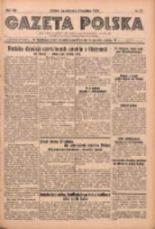 Gazeta Polska: codzienne pismo polsko-katolickie dla wszystkich stanów 1938.04.03 R.42 Nr77