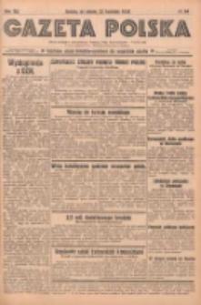 Gazeta Polska: codzienne pismo polsko-katolickie dla wszystkich stanów 1938.04.23 R.42 Nr94