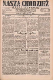 Nasza Chodzież: dziennik poświęcony obronie interesów narodowych na zachodnich ziemiach Polski 1931.02.15 R.9(2) Nr37