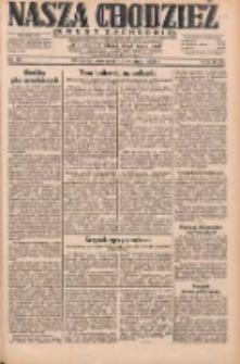 Nasza Chodzież: dziennik poświęcony obronie interesów narodowych na zachodnich ziemiach Polski 1931.04.16 R.9(2) Nr87