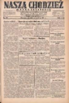 Nasza Chodzież: dziennik poświęcony obronie interesów narodowych na zachodnich ziemiach Polski 1931.06.25 R.9(2) Nr144