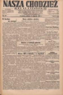 Nasza Chodzież: dziennik poświęcony obronie interesów narodowych na zachodnich ziemiach Polski 1931.08.15 R.9(2) Nr187