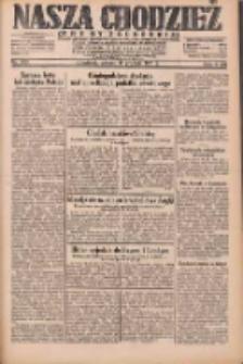 Nasza Chodzież: dziennik poświęcony obronie interesów narodowych na zachodnich ziemiach Polski 1931.12.15 R.9(2) Nr289