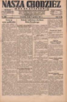 Nasza Chodzież: dziennik poświęcony obronie interesów narodowych na zachodnich ziemiach Polski 1931.12.16 R.9(2) Nr290
