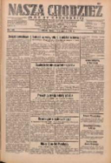 Nasza Chodzież: dziennik poświęcony obronie interesów narodowych na zachodnich ziemiach Polski 1932.08.31 R.3(10) Nr199