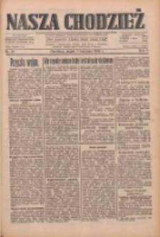Nasza Chodzież: dziennik poświęcony obronie interesów narodowych na zachodnich ziemiach Polski 1933.04.07 R.4 Nr81