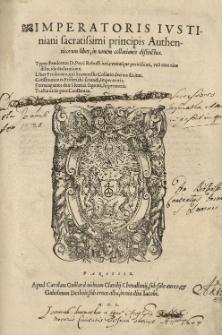 Imperatoris Iustiniani sacratissimi principis Authenticorum liber, in novem collationes distinctus [...]