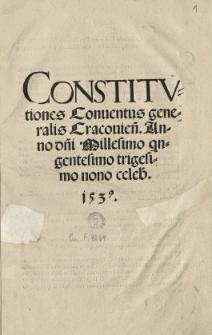Constitutiones Conventus generalis Cracovien[sis] Anno 1539 [słow.] celeb[rati]. 1539