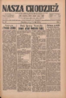 Nasza Chodzież: dziennik poświęcony obronie interesów narodowych na zachodnich ziemiach Polski 1933.05.10 R.4 Nr107