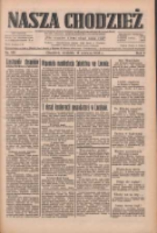 Nasza Chodzież: dziennik poświęcony obronie interesów narodowych na zachodnich ziemiach Polski 1933.06.18 R.4 Nr138