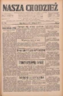 Nasza Chodzież: dziennik poświęcony obronie interesów narodowych na zachodnich ziemiach Polski 1933.11.07 R.4 Nr256