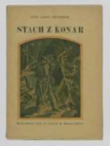 Stach z Konar : powieść z czasów Kazimierza Sprawiedliwego / Józefa Ignacego Kraszewskiego ; streściła K. Łozińska