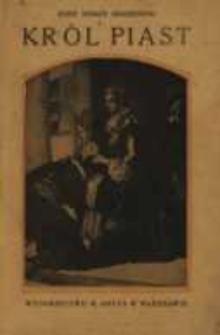 Król Piast : (Michał książę Wiśniowiecki)