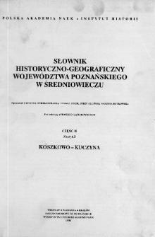 Słownik historyczno-geograficzny województwa poznańskiego w średniowieczu Koszkowo - Kuczyna