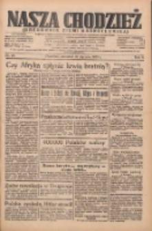 Nasza Chodzież: organ poświęcony obronie interesów narodowych na zachodnich ziemiach Polski 1935.01.31 R.6 Nr26