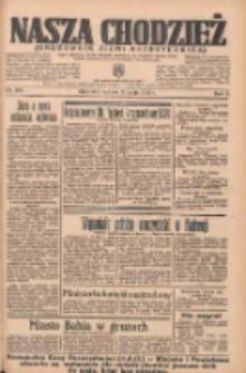 Nasza Chodzież: organ poświęcony obronie interesów narodowych na zachodnich ziemiach Polski 1935.05.11 R.6 Nr109
