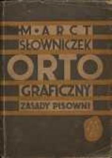 Słowniczek ortograficzny i zasady pisowni polskiej według uchwał Komit. Ortograficznego Polskiej Akademii Umiejętności w r. 1936