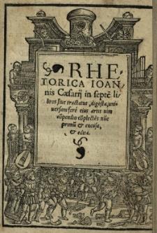 Rhetorica Joannis Caesarii in septem libros sive tractatus, digesta [...]