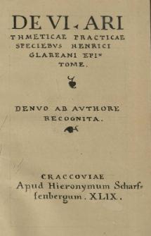 De VI Arithmeticae practicae speciebus Henrici Glareani epitome. Denuo [...] ab authore recognita