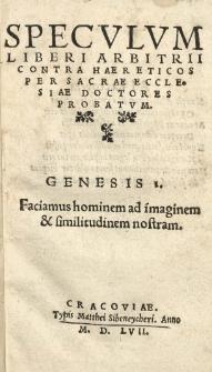 Specvlvm liberi arbitrii contra haereticos per sacrae Ecclesiae doctores probatvm