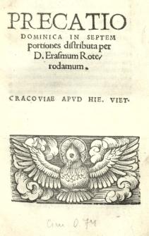 Precatio Dominica in septem portiones distributa per D[esiderium] Erasmum Roterodamum