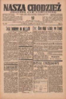 Nasza Chodzież: organ poświęcony obronie interesów narodowych na zachodnich ziemiach Polski 1936.06.07 R.7 Nr132