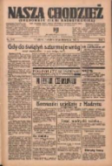 Nasza Chodzież: organ poświęcony obronie interesów narodowych na zachodnich ziemiach Polski 1936.10.25 R.7 Nr249
