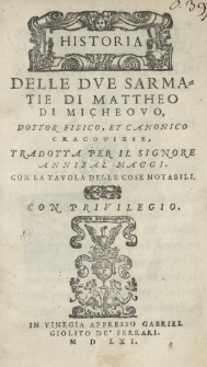 Historia delle due Sarmatie di Mattheo di Micheovo [...]. [Tłum. Annibal Maggius]