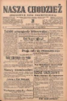 Nasza Chodzież: organ poświęcony obronie interesów narodowych na zachodnich ziemiach Polski 1939.02.26 R.10 Nr47