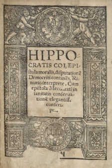 [...] Epistola moralis disputatione[m] Democriti contine[n]s, Rinutio interprete. Cum epistola Meccenati [!] in sanitatis conservatione[m] [...] conscripta. [Wyd.:] (Joannes Benedictus) [Solfa]