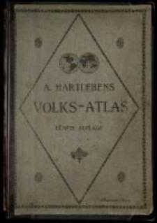 A. Hartlebens-Volks - Atlas enthalted 86 Hauptkarten und 84 Nebenkarten in einhundertf:unfundzwanzig Kartenseiten, mit erl`:auterndem Text und vollständigem alphabetischen Register. - Fünfte vollkomen umgearbeitete und erneuerte Auflage.