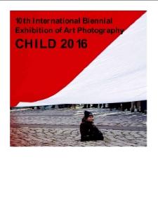 """X Międzynarodowe Biennale Fotografii Artystycznej """"Dziecko"""""""
