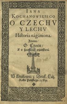 O Czechu y Lechu Historia naganiona. Ktemu O cnocie y o sprosności pijaństwa