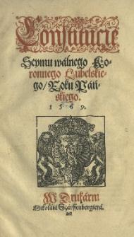 Constitucie Seymu walnego Koronnego lubelskiego roku [...] 1569